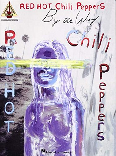 9780634054266: RED HOT CHILI PEPPERS BY THE WAY (TRANSCRIBED SCORES) BAND