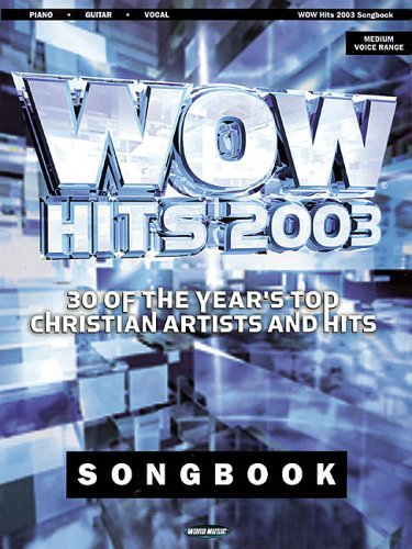 9780634055034: WOW 2003 Songbook: 30 of the Year's Top Christian Artists and Hits