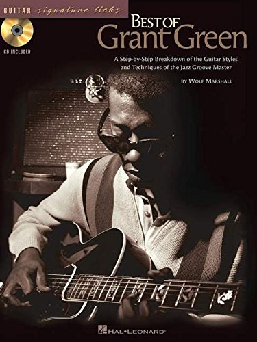 9780634055072: The Best of Grant Green: A Step-By-Step Breakdown of the Guitar Styles and Techniques of the Jazz Groove Master