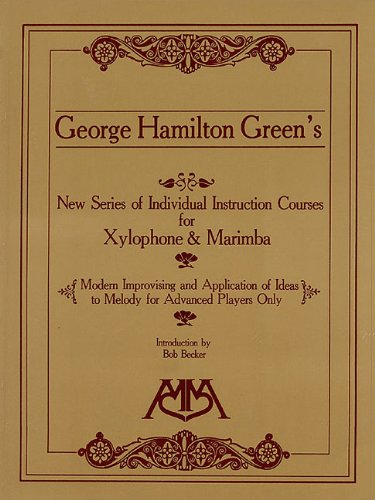 9780634055508: George Hamilton Green's New Series of Individual Instruction Courses for Xylophone and Marimba