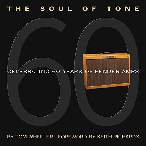9780634056130: The Soul of Tone: Celebrating 60 Years of Fender Amps (Book & CD)