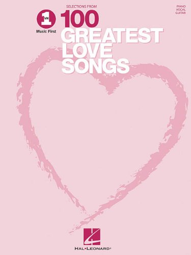 VH1 Selections from 100 Greatest Love Songs: Hal Leonard Corp.