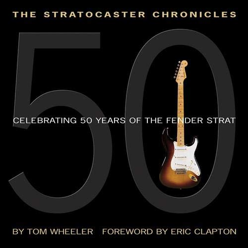 9780634056789: The Stratocaster Chronicles: Celebrating 50 Years of the Fender Strat