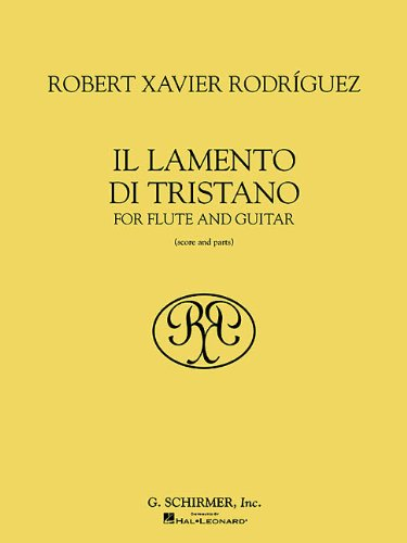 9780634056932: Robert Xavier Rodriguez - Il Lamento Di Tristano: For Flute and Guitar, Score and Parts