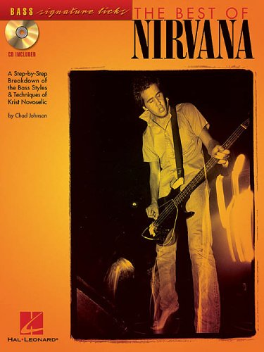 The Best of Nirvana : A Step-by-Step Breakdown of the Bass Styles & Techniques of Chris ...