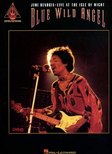 9780634057281: Blue Wild Angel: Jimi Hendrix Live at the Isle of Wight