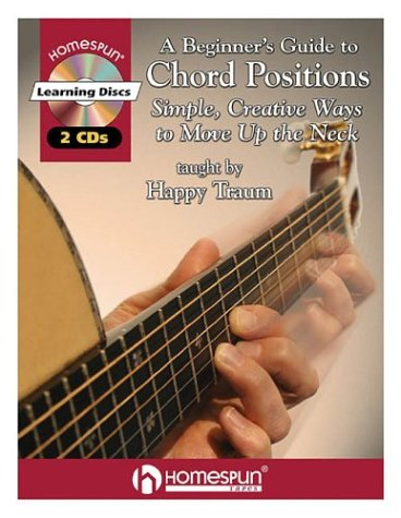 9780634057861: A Beginner's Guide to Chord Positions: Simple, Creative Ways to Move Up the Neck (Book & CD)