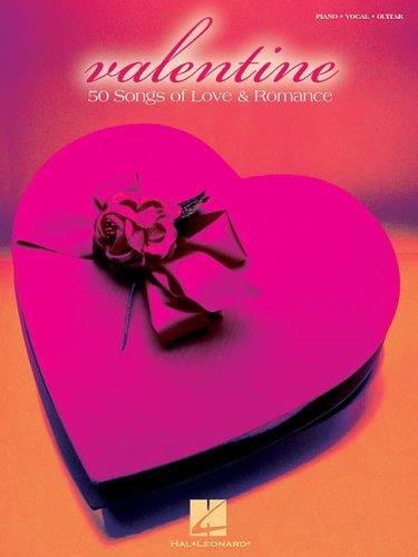 Valentine 50 Songs Of Love & Romance: HAL LEONARD CORPORATION