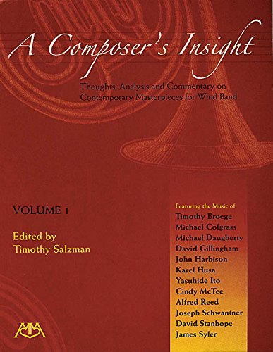9780634058271: A Composers Insight: Thoughts Analysis and Commentary on Contemporary Masterpieces for Wind Band