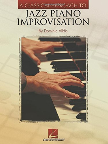 9780634058295: A Classical Approach to Jazz Piano Improvisation