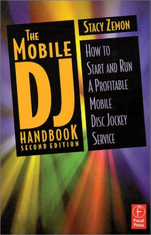 9780634058363: The Mobile DJ Handbook: How to Start and Run a Profitable Mobile Disc Jockey Service