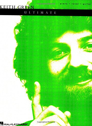 9780634058394: Keith Green The Ultimate Collection (Piano/Vocal/guitar Artist Songbook)