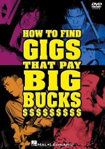 9780634058462: How to Find Gigs That Pay Big Bucks: DVD