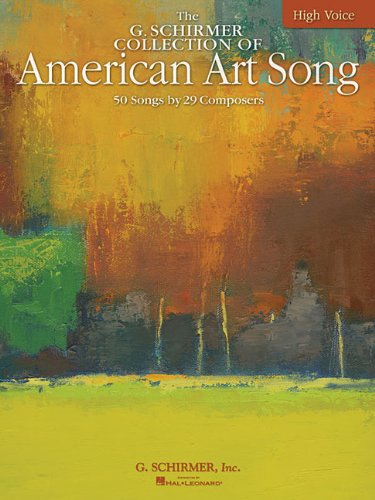 9780634060199: The G. Schirmer Collection of American Art Song - 50 Songs by 29 Composers: High Voice (Vocal Collection)