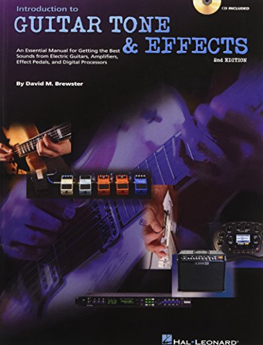 9780634060465: Introduction to Guitar Tone & Effects: An Essential Manual for Getting the Best Sounds from Electric Guitars, Amplifiers, Effect Pedals, and Digital Processors