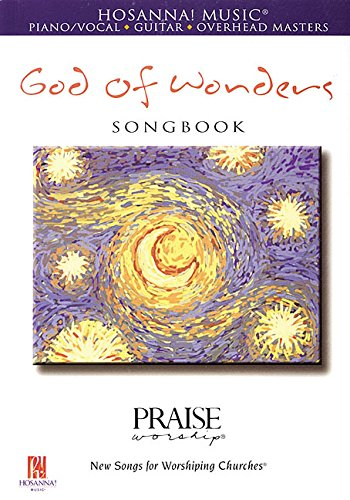 9780634061080: God of Wonders Songbook (Piano/Vocal, Guitar, Overhead Masters) (Praise Worship: New Songs for Worshiping Churches)