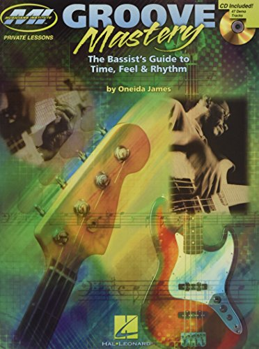 9780634061202: Groove Mastery: The Bassist's Guide to Time, Feel, and Rhythm: 1