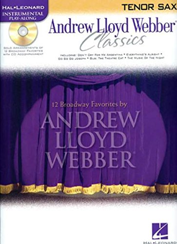 9780634061561: Andrew Lloyd Webber Classics - Tenor Sax: Tenor Sax Play-Along Book/CD Pack