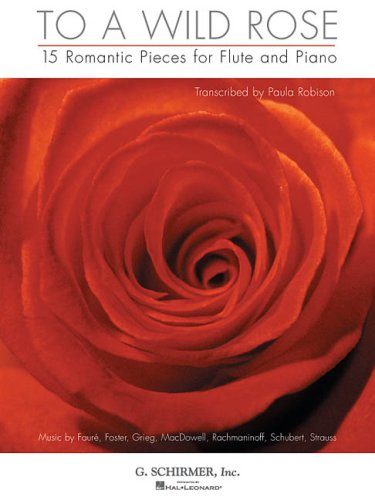 9780634062193: To a Wild Rose: 15 Romantic Pieces for Flute and Piano