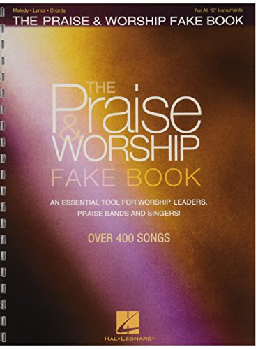 9780634063114: The Praise & Worship Fake Book: An Essential Tool for Worship Leaders, Praise Bands and Singers!