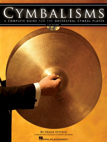 9780634063299: CYMBALISMS: A COMPLETE GUIDE FOR THE ORCHESTRAL CYMBAL PLAYER BK/2CDS