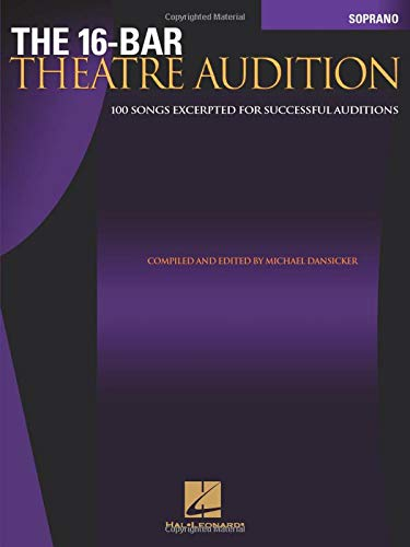 9780634063435: The 16-Bar Theatre Audition: 100 Songs Excerpted for Successful Auditions (Vocal Collection-Soprano)