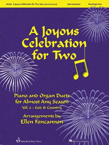 9780634064081: A Joyous Celebration for Two - Volume 2: God and Country: Piano and Organ Duets for Almost Any Season
