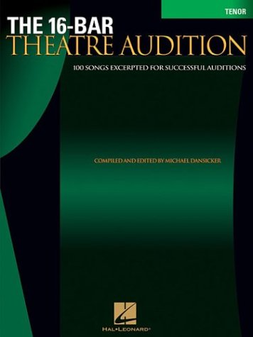 9780634064425: The 16-Bar Theatre Audition: 100 Songs Excerpted for Successful Auditions (Vocal Collection-Tenor)