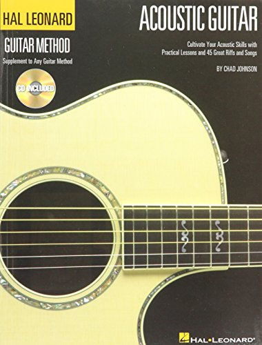 9780634064524: The Hal Leonard Acoustic Guitar Method: Cultivate Your Acoustic Skills with Practical Lessons and 45 Great Riffs and Songs (Hal Leonard Guitar Method) Bk/online audio