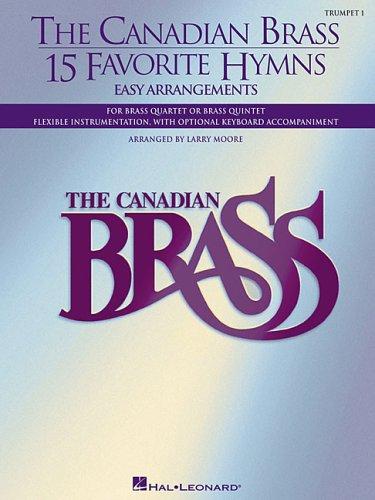 The Canadian Brass - 15 Favorite Hymns - Trumpet 1: Easy Arrangements for Brass Quartet, Quintet or...