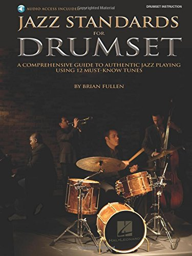 9780634065514: Jazz Standards for Drumset Book & Online Audio: A Comprehensive Guide to Authentic Jazz Playing Using 12 Must-Know Tunes