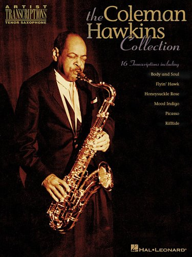 9780634065736: The Coleman Hawkins Collection: Artist Transcriptions - Tenor Sax