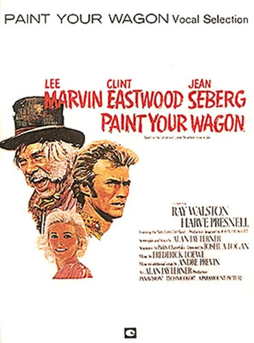 9780634066092: Paint Your Wagon Vocal Selection