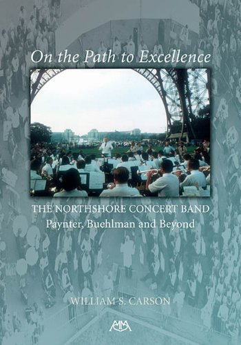 9780634066528: ON THE PATH TO EXCELLENCE: THE NORTHSHORE CONCERT BAND