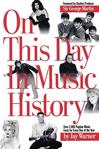 9780634066931: On This Day in Music History: Over 2,000 Popular Music Facts Covering Every Day of the Year