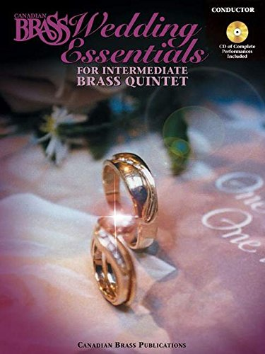 The Canadian Brass Wedding Essentials: Conductor Edition with Online Recordings of Performance by ...