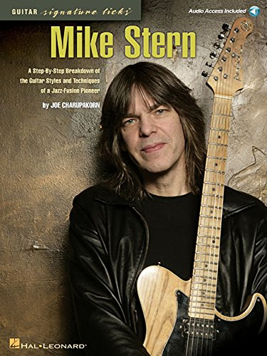 9780634068010: Mike Stern: A Step-By-Step Breakdown of the Guitar Styles & Techniques of a Jazz-Fusion Pioneer (Guitar Signature Licks) Bk/Online Audio