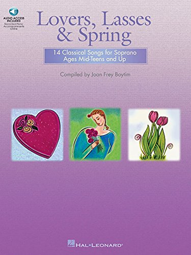 9780634068546: Lovers, Lasses & Spring: 14 Classical Songs for Soprano Ages Mid-Teens and Up