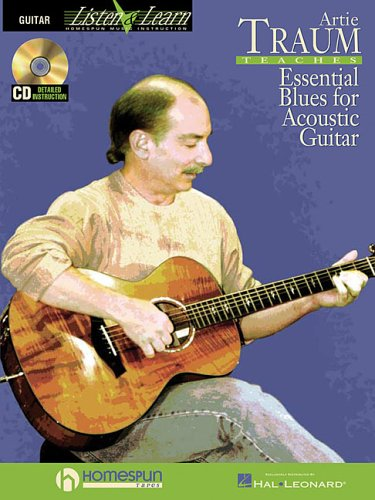9780634069185: Artie Traum Teaches Essential Blues for Acoustic Guitar: Learn the Songs And Techniques of Acoustic Blues