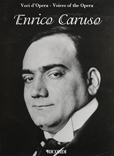 Enrico Caruso - Voices of the Opera Series: Aria Collections with Interpretations (9780634069574) by Caruso, Enrico