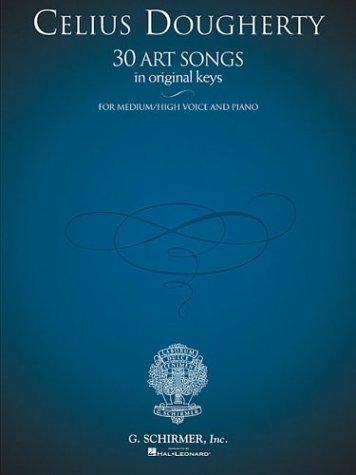 9780634069703: CELIUS DOUGHERTY 30 ART SONGS ORIGINAL KEYS FOR MEDIUM/HIGH VOICE/PIANO