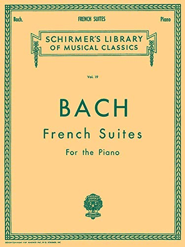 9780634069994: French Suites: Schirmer Library of Classics Volume 19 Piano Solo (Schirmer's Library of Musical Classics)