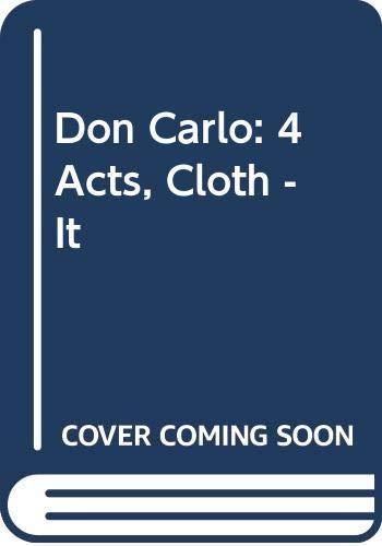 9780634071546: Don Carlo (4 acts) Cloth, Canto E Pianoforte, Vocal Score