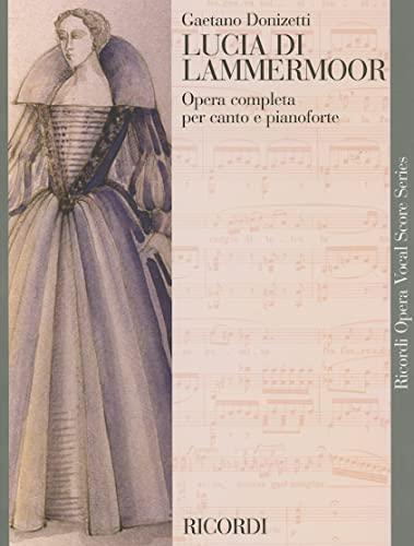 9780634072048: Lucia Di Lammermoor: Opera Completa Per Canto E Pianoforte (Ricordi Opera Vocal Score)