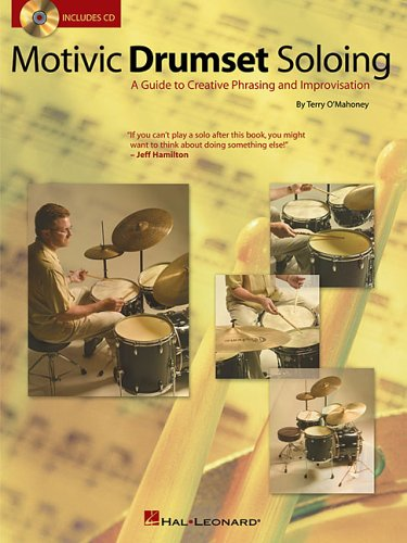 9780634072963: Motivic Drumset Soloing: A Guide to Creative Phrasing And Improvisation