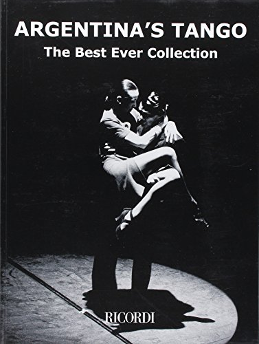 9780634073502: Argentina's Tango: The Best Ever Collection Piano Solo
