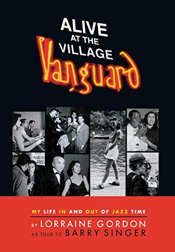 9780634073991: Alive at the Village Vanguard: My Life in And Out of Jazz Time