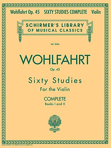 9780634074035: Franz Wohlfahrt - 60 Studies, Op. 45 Complete: Books 1 and 2 for Violin (Schirmer's Library of Musical Classics)