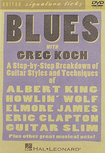 9780634077487: Blues with Greg Koch: A Step-By-Step Breakdown of Guitar Styles and Techniques of Albert King, Howlin' Wolf, Elmore James, Eric Clapton and: Signature Licks (Guitar Signature Licks)