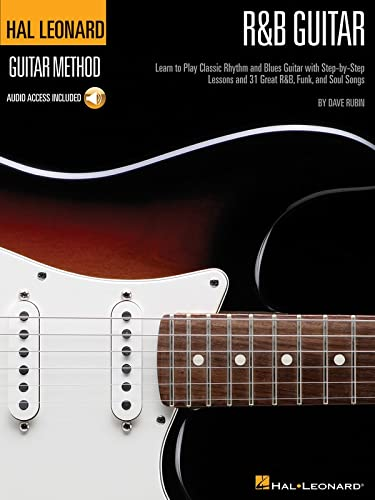 9780634077500: R&B Guitar Method: Learn to Play Classic Rhythm and Blues Guitar with Step-by-Step Lessons and 31 Great Songs
